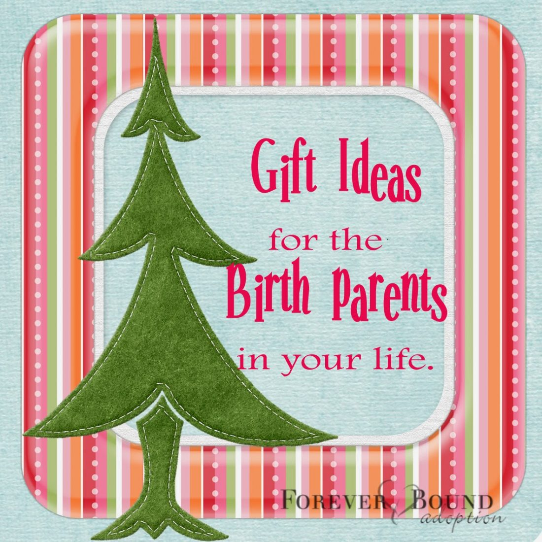 Gift Ideas for the Birth Parents in Your Life - Forever Bound Adoption